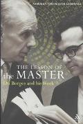 Lesson of the Master On Borges and His Work