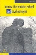 Levinas, the Frankfurt School, and Psychoanalysis (Disseminations: Psychoanalysis in Context)