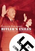Hitler's Exiles The German Cultural Resistance in America and Europe