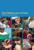 Educating Children at Home How Children Learn at Home