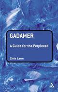 Gadamer A Guide for the Perplexed