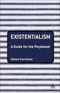Existentialism A Guide for the Perplexed