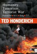 Humanity, Terrorism, Terrorist War Palestine, 9-11, Iraq, 7-7