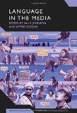 Language in the Media: Representations, Identities, Ideologies (Advances in Sociolinguistics)