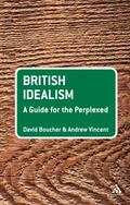 British Idealism: A Guide for the Perplexed (Guides for the Perplexed)