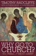 Why Go to Church?: The Point of the Eucharist