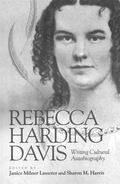 Rebecca Harding Davis Writing Cultural Autobiography