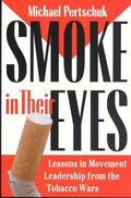 Smoke in Their Eyes Lessons in Movement Leadership from the Tobacco Wars