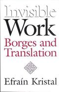 Invisible Work Borges and Translation