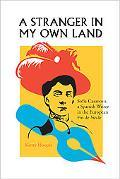 A Stranger in My Own Land: Sofia Casanova, a Spanish Writer in the European Fin de Siecle