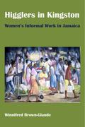Higglers in Kingston: Women's Informal Work in Jamaica