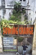 Sowing Change : The Making of Havana's Urban Agriculture