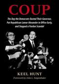 Coup : The Day the Democrats Ousted Their Governor, Put Republican Lamar Alexander in Office...
