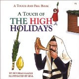 A Touch of the High Holidays: A Touch and Feel Book for Rosh Hashanah, Yom Kippur and Sukkot