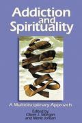 Addiction and Spirituality A Multidisciplinary Approach
