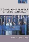 Communion Prayers for Holy Days and Holidays: Blessing the Bread and Wine: Communion Prayers