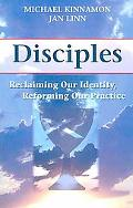 Disciples: Reclaiming Our Identity, Reforming Our Practice