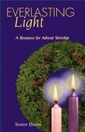 Everlasting Light A Resource for Advent Worship