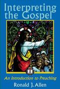 Interpreting the Gospel An Introduction to Preaching