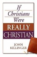 If Christians Were Really Christian