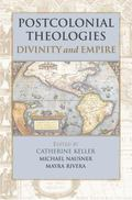 Postcolonial Theologies Divinity And Empire