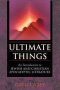 Ultimate Things Introduction To Jewish And Christian Apocalypic Literature