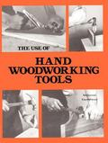 Use of Hand Woodworking Tools