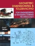 Geometric Dimensioning & Tolerancing for Engineering & Manufacturing Technology