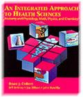 Integrated Approach to Health Sciences Anatomy and Physiology, Math, Physics, and Chemistry