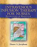 Intravenous Infusion Therapy for Nurses Principles & Practice
