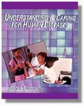 Understanding & Caring for Human Diseases