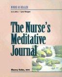 The Nurse's Meditative Journal: Nurse as Healer Series