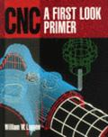 Computer Numerical Control A First Look Primer