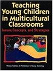 Teaching Young Children in Multicultural Classrooms: Issues, Concepts and Strategies