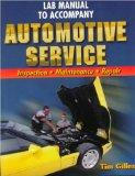 Laboratory Manual to Accompany Automotive Service: Inspection, Maintenance, and Repair with ...