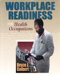 Workplace Readiness for Health Occupations A Foundation for Excellence