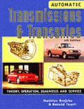 Automatic Transmissions and Transaxles Theory, Operation, Diagnosis and Service