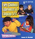 Early Childhood Experiences in Language Arts Emerging Literacy