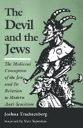 Devil and the Jews The Medieval Concept of the Jew and Its Relation to Modern Antisemitism