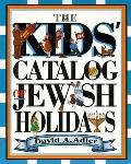 Kids' Catalog of Jewish Holidays