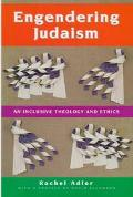 Engendering Judaism An Inclusive Theology and Ethics