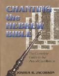 Chanting the Hebrew Bible The Art of Cantillation