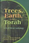 Trees, Earth, and Torah A Tu B'Shevat Anthology