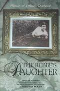 Rebbe's Daughter Memoir of a Hasidic Childhood