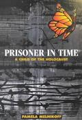 Prisoner in Time A Child of the Holocaust