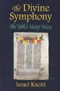 Divine Symphony The Bible's Many Voices