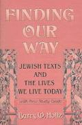 Finding Our Way Jewish Texts and the Lives We Lead Today