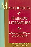 Masterpieces of Hebrew Literature: Selections from 2000 Years of Creativity