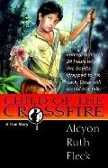 Child of the Crossfire: A True Story
