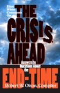 Crisis Ahead: Answers to Questions about the End-Time